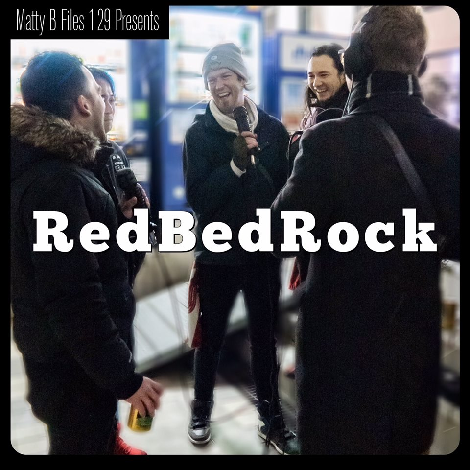 RedBedRock @ The Matty B Files show podcast!